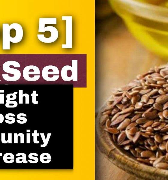 [5 Tips] Flaxseed to reduce weight, increase immunity daily